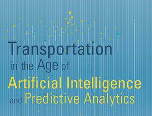 Speaker series logo: Transportation in the Age of Artificial Intelligence & Predictive Analytics.