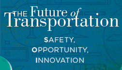 The Future of Transportation: Safety, Opportunity, Innovation