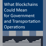 What Blockchains Could Mean for Government and Transportation Operations report