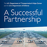 DOT's Volpe Center and the Department of Defense: A Successful Partnership button
