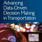 A picture of the cover of Advancing Data-Driven Decision Making in Transportation
