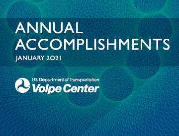 The U.S. DOT Volpe Center's Annual Accomplishments: January 2021