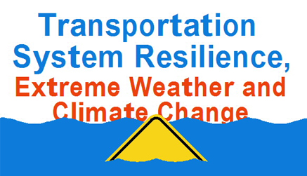 Transportation System Resilience, Extreme Weather, and Climate Change logo.